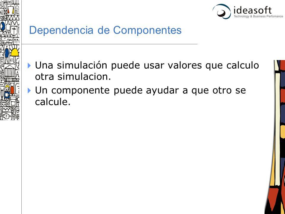 37 Dependencia de Componentes Una simulación puede usar valores que calculo otra simulacion. Un componente puede ayudar a que otro se calcule.