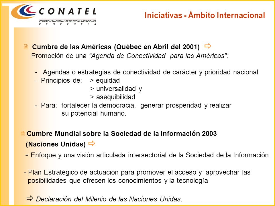 Cumbre de las Américas (Québec en Abril del 2001) Promoción de una Agenda de Conectividad para las Américas: - Agendas o estrategias de conectividad d