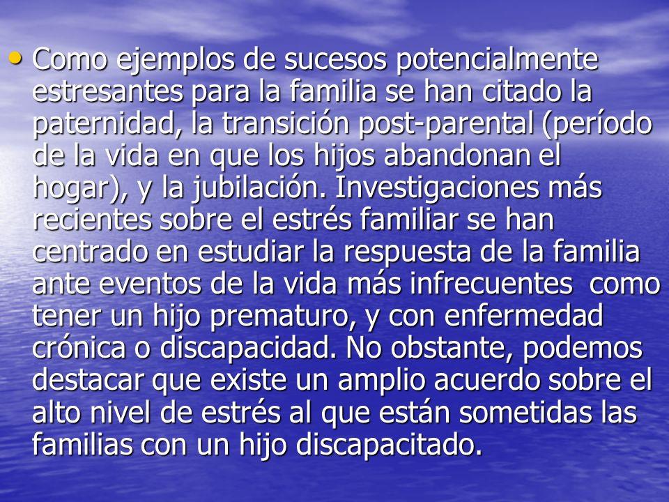 Como ejemplos de sucesos potencialmente estresantes para la familia se han citado la paternidad, la transición post-parental (período de la vida en qu