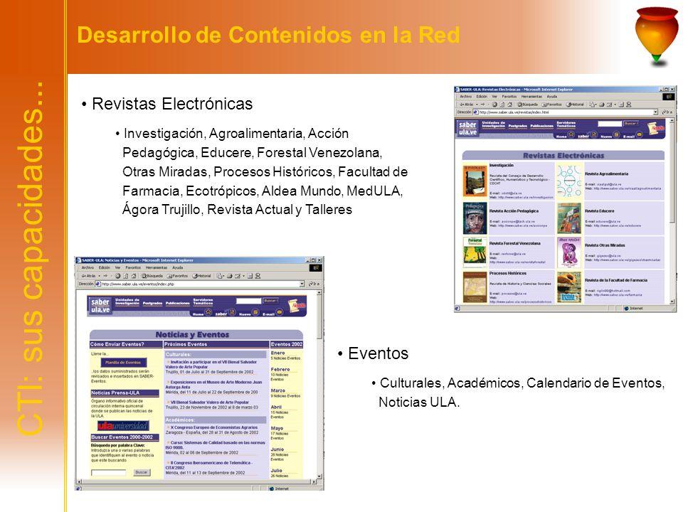 CTI: sus capacidades... Desarrollo de Contenidos en la Red Revistas Electrónicas Investigación, Agroalimentaria, Acción Pedagógica, Educere, Forestal