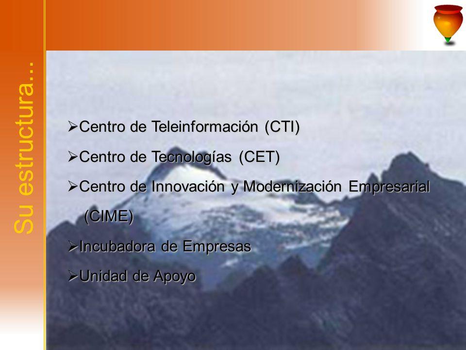 Su estructura... Centro de Teleinformación (CTI) Centro de Teleinformación (CTI) Centro de Tecnologías (CET) Centro de Tecnologías (CET) Centro de Inn