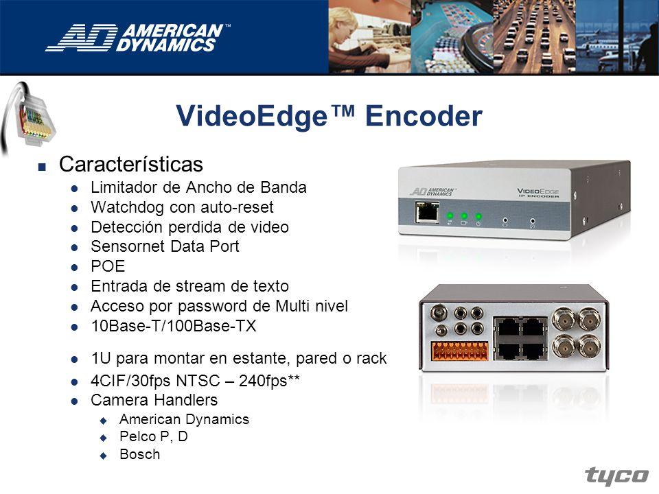 VideoEdge Encoder Características Limitador de Ancho de Banda Watchdog con auto-reset Detección perdida de video Sensornet Data Port POE Entrada de st
