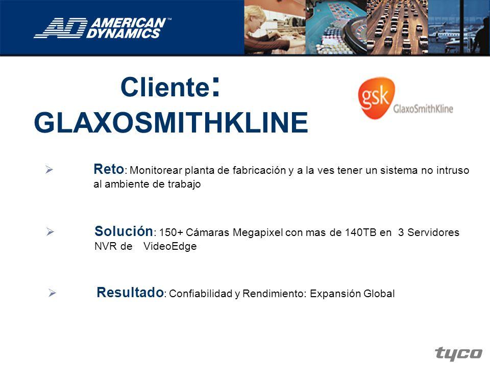 Cliente : GLAXOSMITHKLINE Reto : Monitorear planta de fabricación y a la ves tener un sistema no intruso al ambiente de trabajo Solución : 150+ Cámara