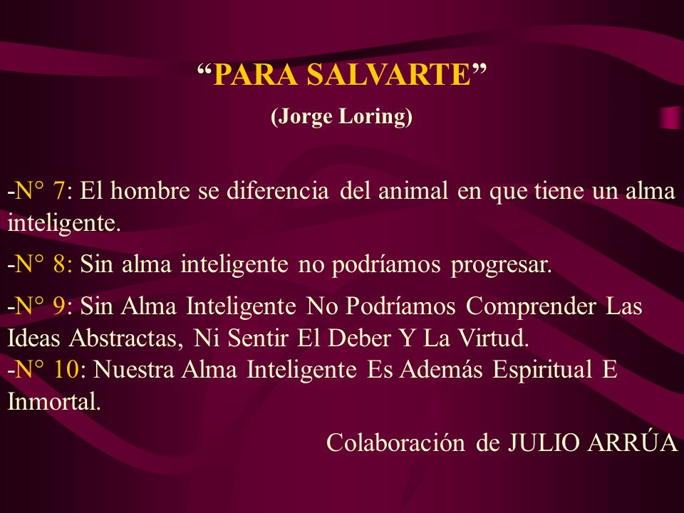 PARA SALVARTE (Jorge Loring) -N° 7: El hombre se diferencia del animal en que tiene un alma inteligente.