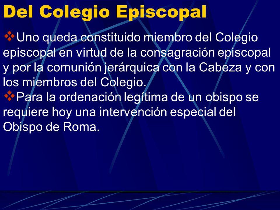El Concilio Vaticano II enseña que por la consagración episcopal se recibe la plenitud del sacramento del Orden. La consagración episcopal confiere fu