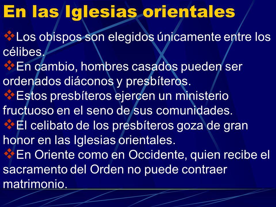 Todos los ministros ordenados de la Iglesia latina, exceptuados los diáconos permanentes, son elegidos entre hombres creyentes que viven como célibes