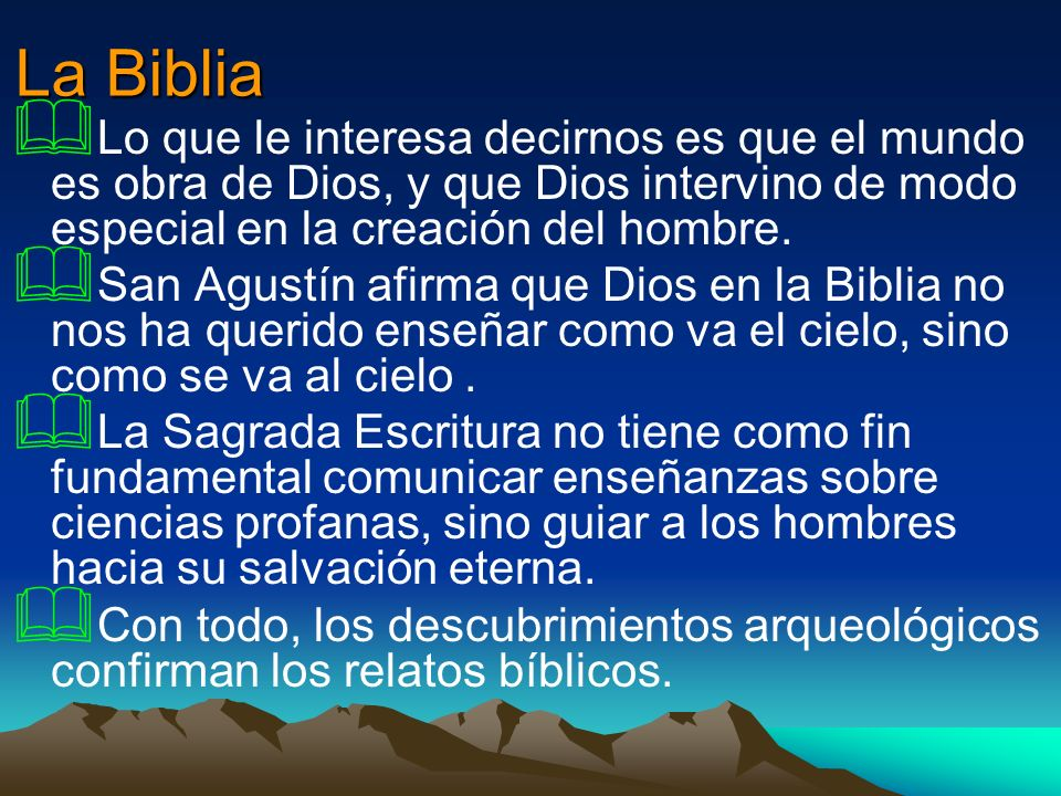 La Biblia Lo que le interesa decirnos es que el mundo es obra de Dios, y que Dios intervino de modo especial en la creación del hombre. San Agustín af