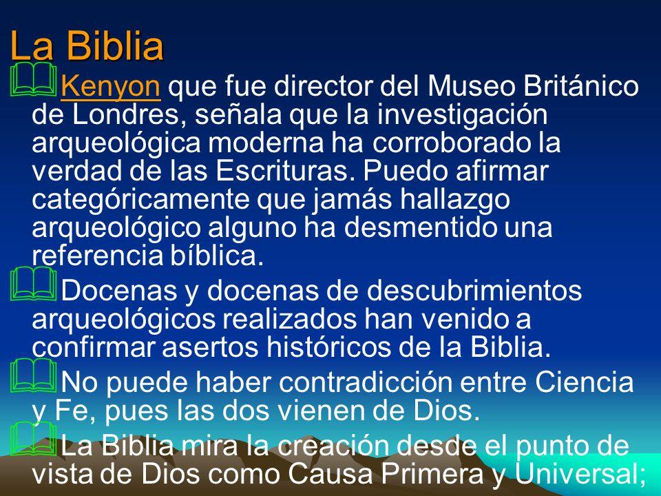 La Biblia Kenyon que fue director del Museo Británico de Londres, señala que la investigación arqueológica moderna ha corroborado la verdad de las Esc