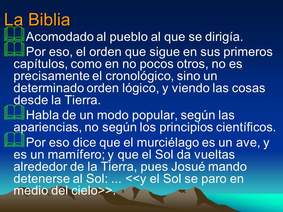 La Biblia Acomodado al pueblo al que se dirigía. Por eso, el orden que sigue en sus primeros capítulos, como en no pocos otros, no es precisamente el