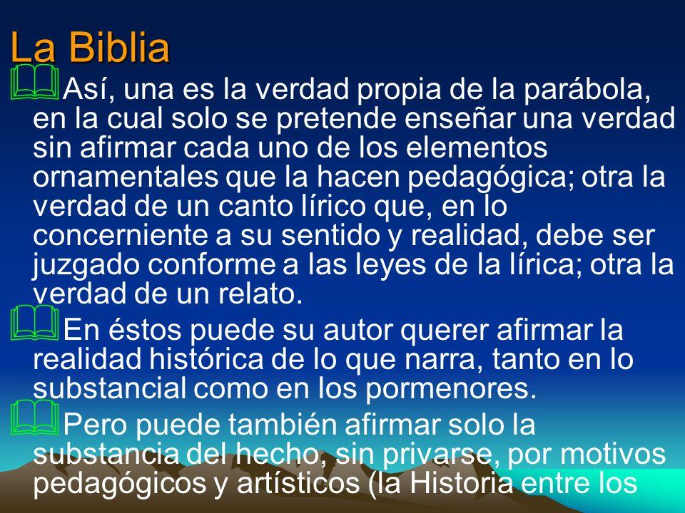 La Biblia Así, una es la verdad propia de la parábola, en la cual solo se pretende enseñar una verdad sin afirmar cada uno de los elementos ornamental