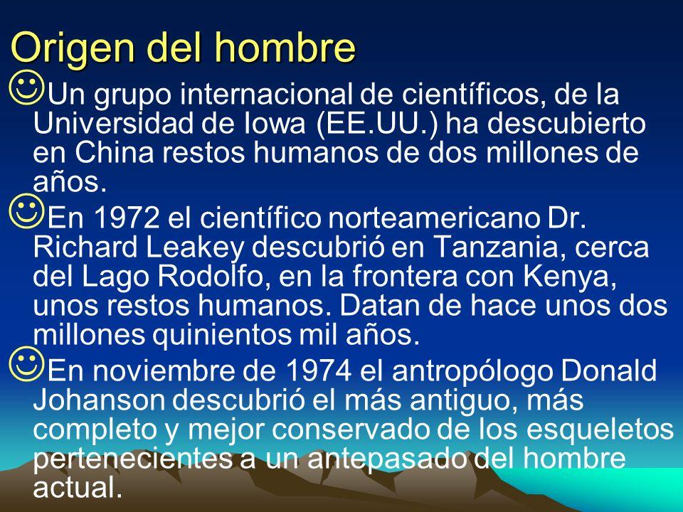 Origen del hombre Un grupo internacional de científicos, de la Universidad de Iowa (EE.UU.) ha descubierto en China restos humanos de dos millones de