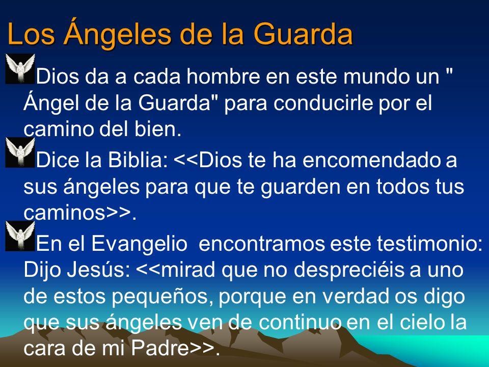 Los Ángeles de la Guarda Dios da a cada hombre en este mundo un