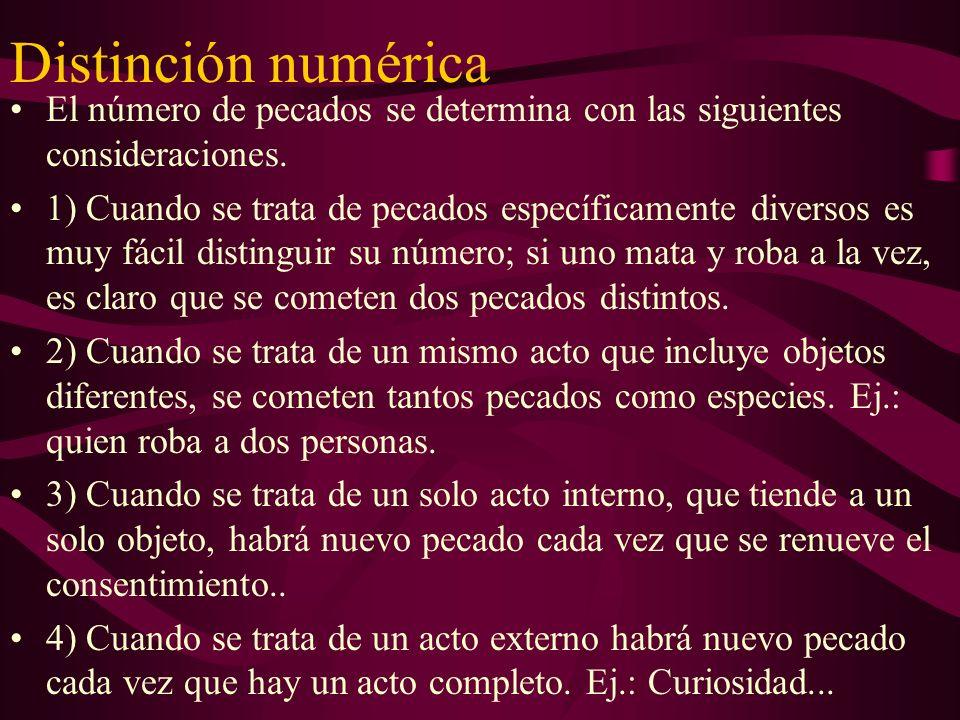 Distinción numérica El número de pecados se determina con las siguientes consideraciones. 1) Cuando se trata de pecados específicamente diversos es mu