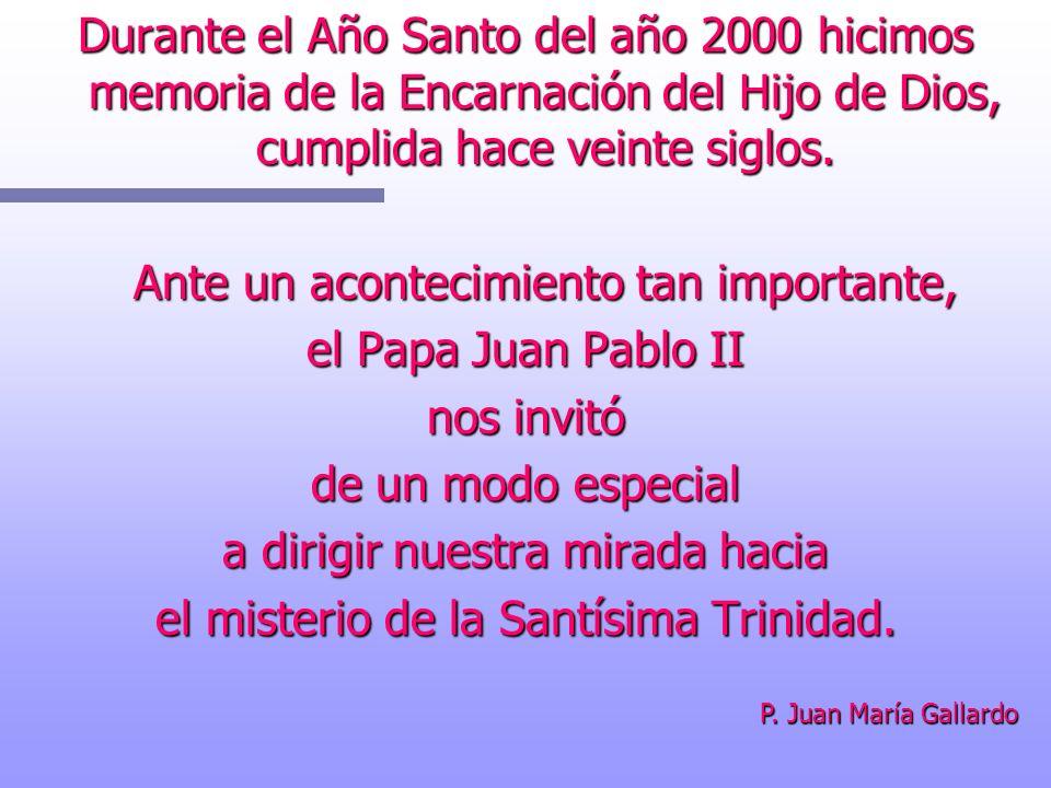 Durante el Año Santo del año 2000 hicimos memoria de la Encarnación del Hijo de Dios, cumplida hace veinte siglos. Ante un acontecimiento tan importan