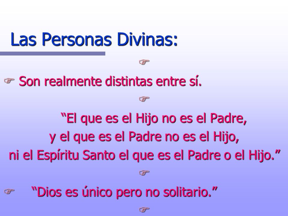 Número 255 del CIC Las personas divinas son relativas unas a otras.