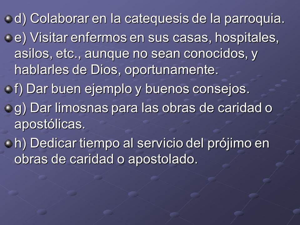 d) Colaborar en la catequesis de la parroquia.