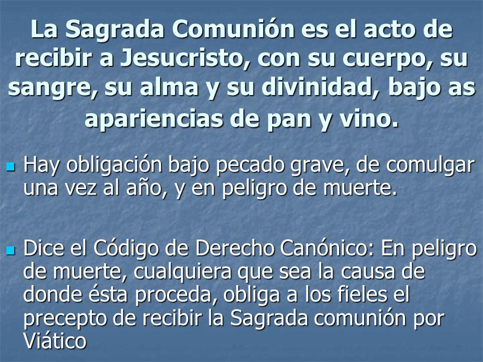 La Sagrada Comunión es el acto de recibir a Jesucristo, con su cuerpo, su sangre, su alma y su divinidad, bajo as apariencias de pan y vino. Hay oblig