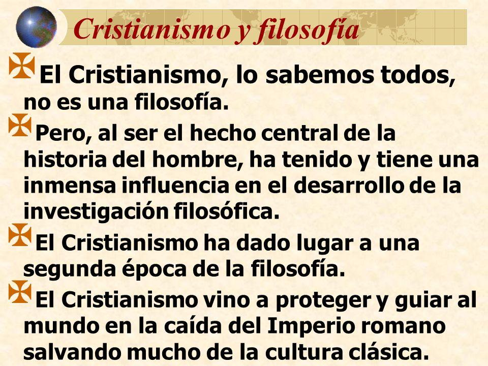 Cristianismo y filosofía El Cristianismo, lo sabemos todos, no es una filosofía. Pero, al ser el hecho central de la historia del hombre, ha tenido y