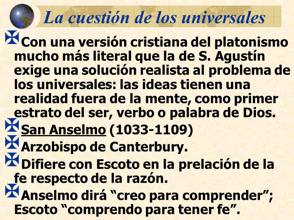 La cuestión de los universales Con una versión cristiana del platonismo mucho más literal que la de S. Agustín exige una solución realista al problema