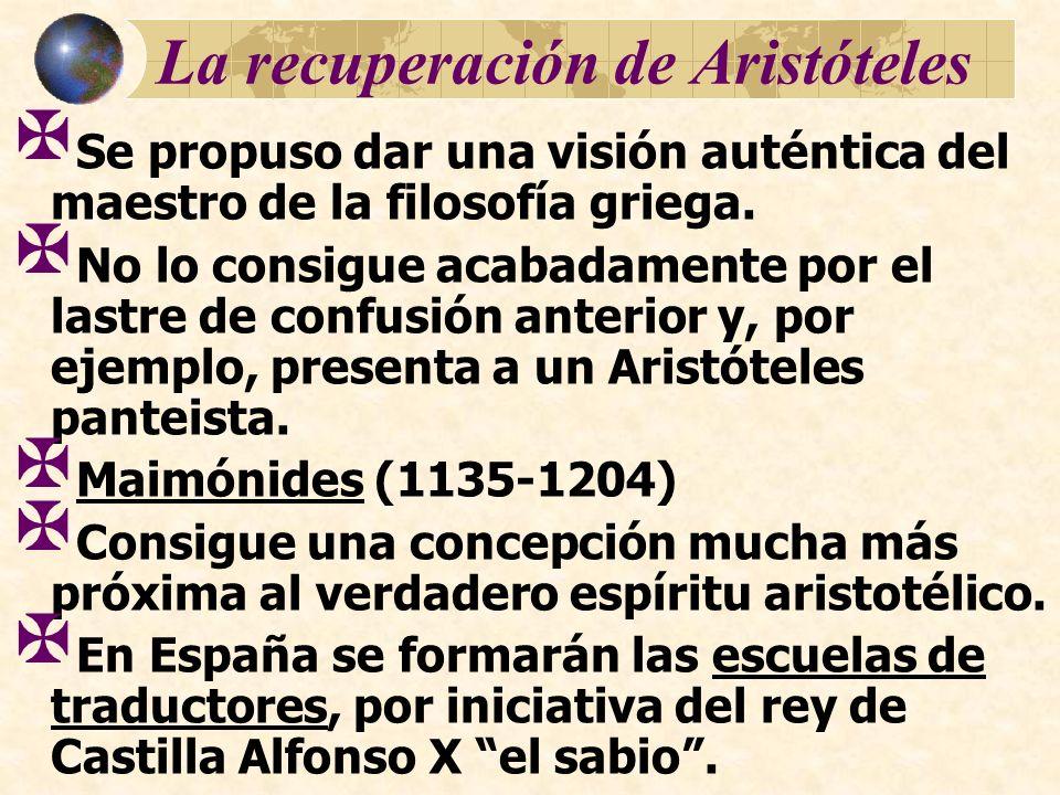 La recuperación de Aristóteles Se propuso dar una visión auténtica del maestro de la filosofía griega. No lo consigue acabadamente por el lastre de co