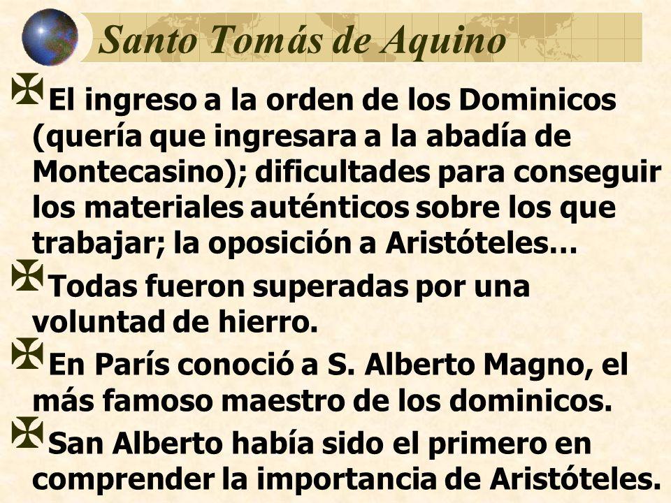 Santo Tomás de Aquino El ingreso a la orden de los Dominicos (quería que ingresara a la abadía de Montecasino); dificultades para conseguir los materi