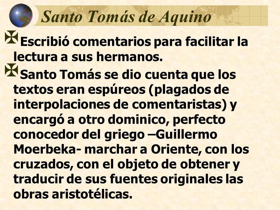 Santo Tomás de Aquino Escribió comentarios para facilitar la lectura a sus hermanos. Santo Tomás se dio cuenta que los textos eran espúreos (plagados