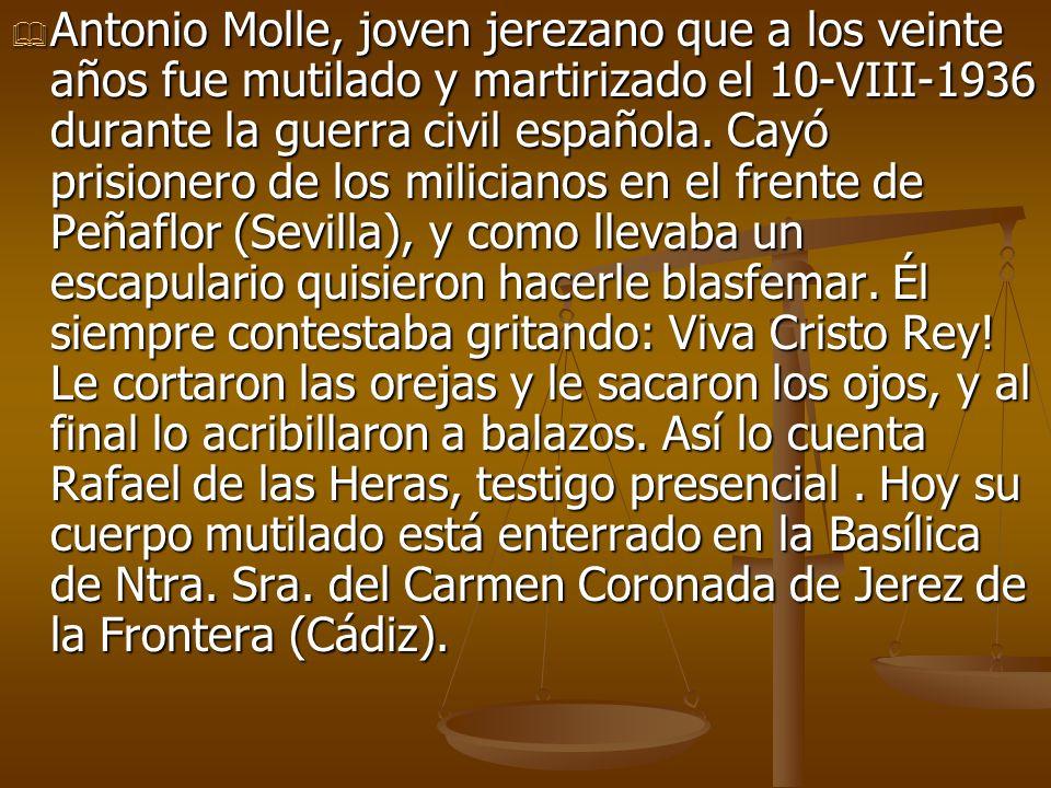 Antonio Molle, joven jerezano que a los veinte años fue mutilado y martirizado el 10-VIII-1936 durante la guerra civil española. Cayó prisionero de lo