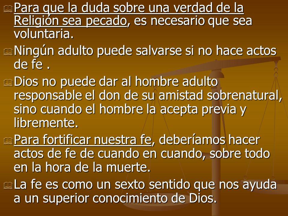 Ningún adulto puede salvarse si no hace actos de fe. Ningún adulto puede salvarse si no hace actos de fe. Dios no puede dar al hombre adulto responsab