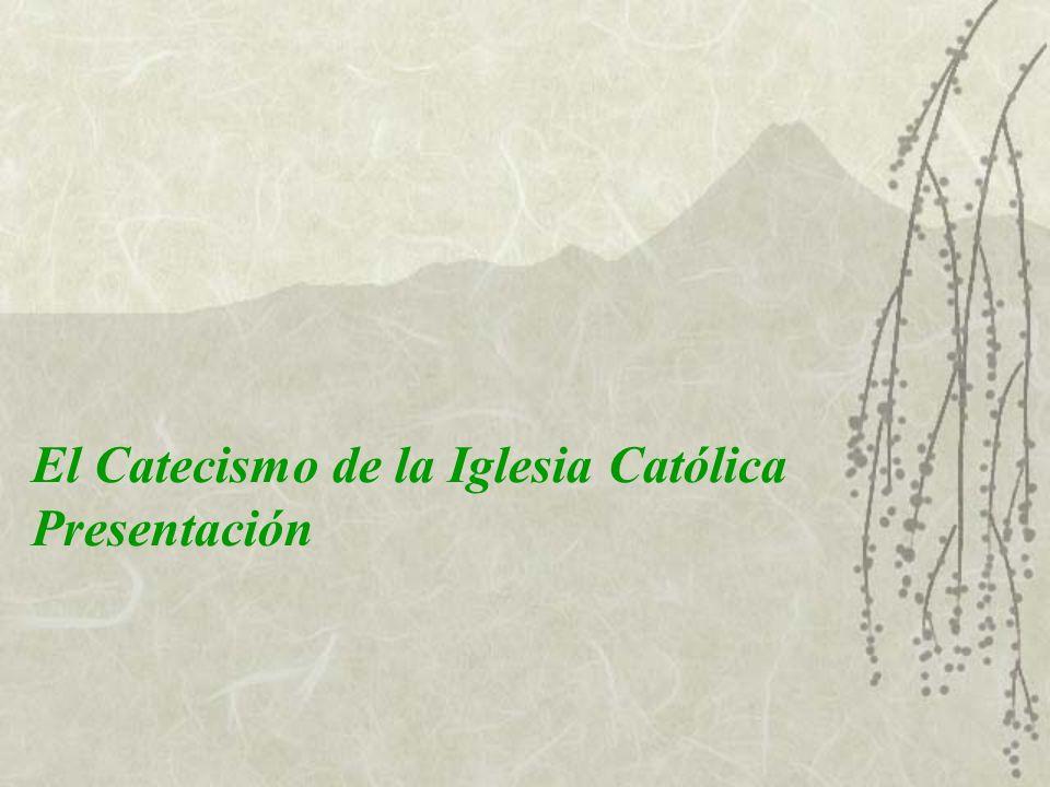 El Catecismo de la Iglesia Católica Presentación