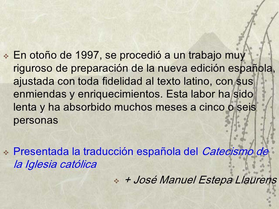 En otoño de 1997, se procedió a un trabajo muy riguroso de preparación de la nueva edición española, ajustada con toda fidelidad al texto latino, con sus enmiendas y enriquecimientos.
