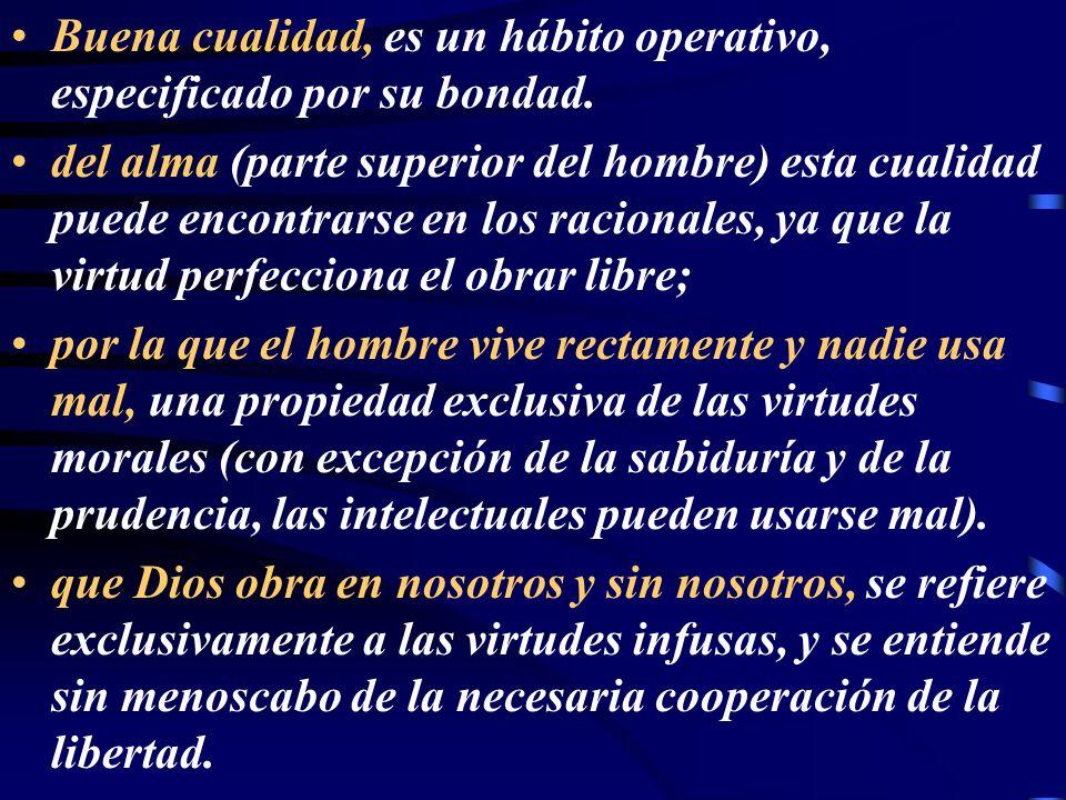 Triplicidad constitutiva: –Toda virtud moral está integrada por un creciente conocimiento (inteligencia), amor del bien (voluntad) y por un mayor orden en las pasiones (apetito sensible).