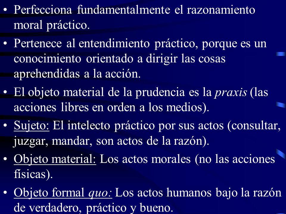 La prudencia versa sobre las aplicaciones concretas individuales de los principios de orden moral.