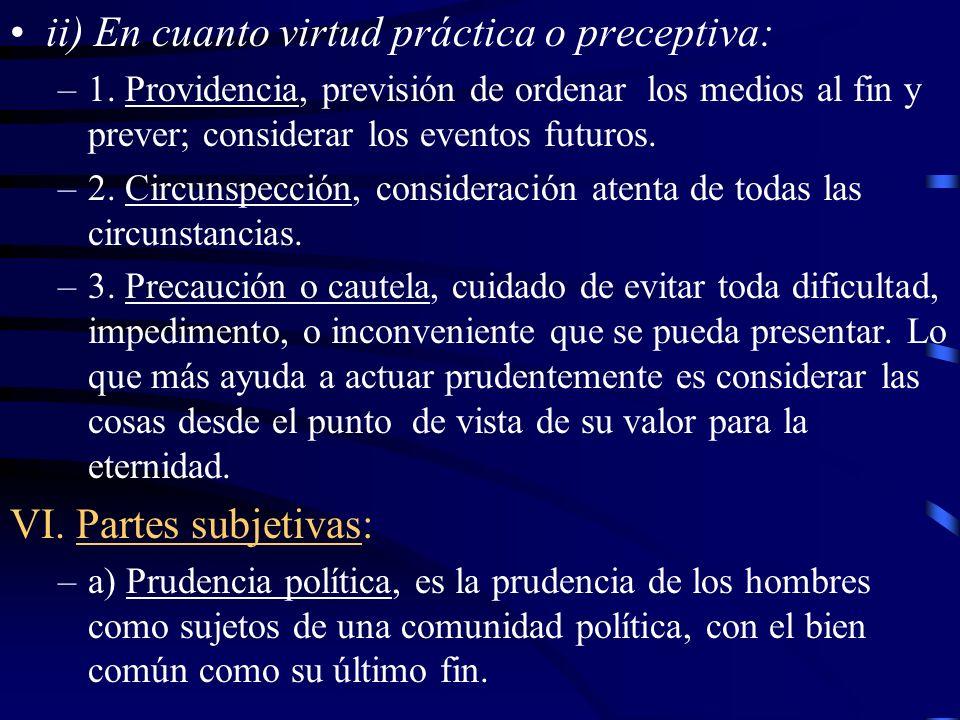 –b) Prudencia reinativa, comprende la asignación de roles y la administración de justicia a entidades políticas, tales como ciudades y Estados y tiene como fin último el bien de dichas comunidades.