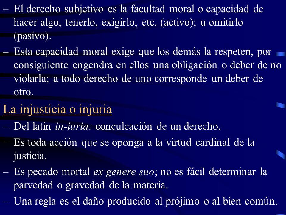 –No todas las injusticias son de la misma especie, por ej.: es distinto el robo que la difamación.