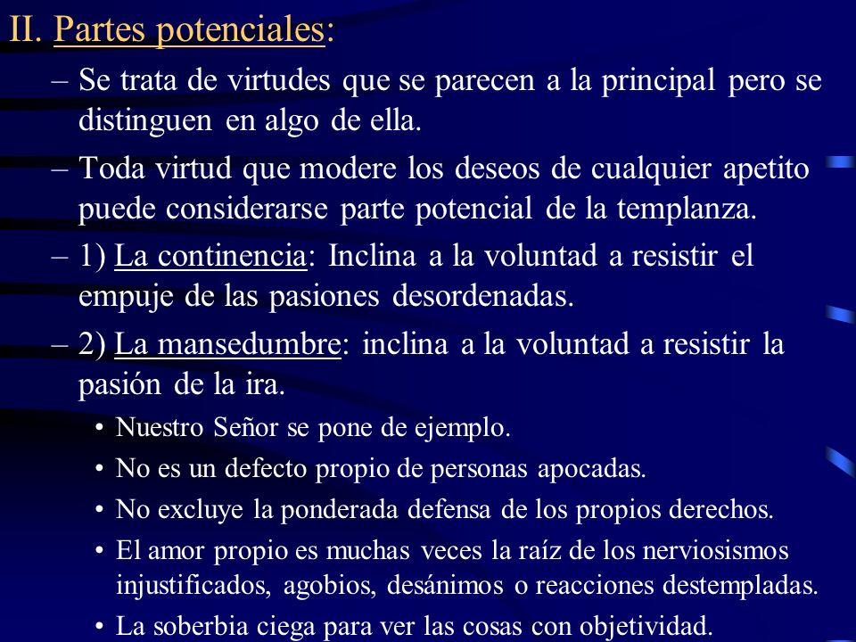 –3) La clemencia: inclina a mitigar o a no imponer la pena debida, en la medida en que lo permita la recta razón.