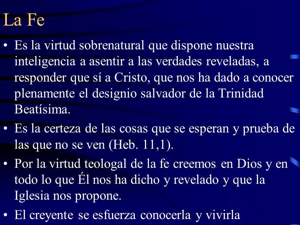 La Esperanza Es la virtud infusa por la cual, apoyados en el auxilio de la omnipotencia divina, confiamos vivir como hijos de Dios y alcanzar la bienaventuranza.