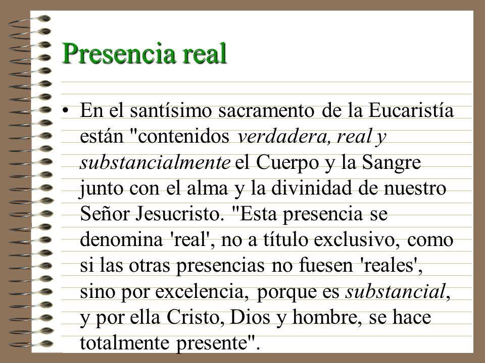 Presencia real En el santísimo sacramento de la Eucaristía están