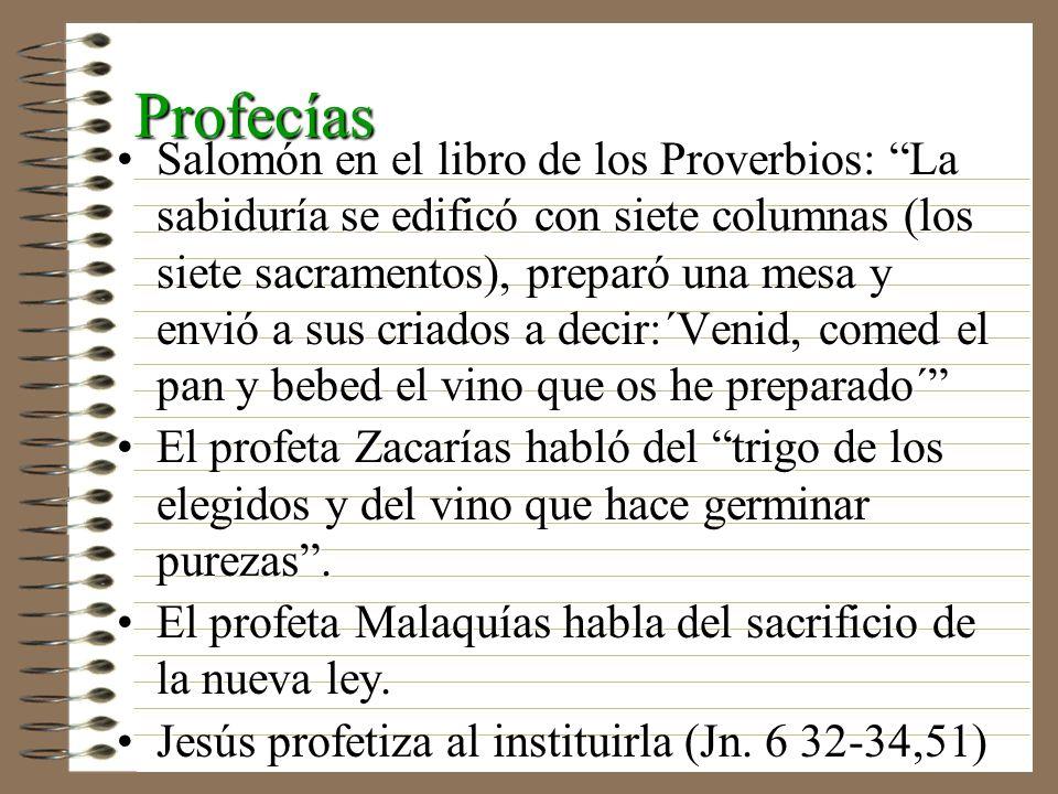 Profecías Salomón en el libro de los Proverbios: La sabiduría se edificó con siete columnas (los siete sacramentos), preparó una mesa y envió a sus cr