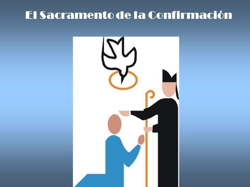 El Sacramento de la Confirmación