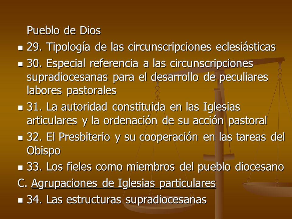 Pueblo de Dios 29. Tipología de las circunscripciones eclesiásticas 29. Tipología de las circunscripciones eclesiásticas 30. Especial referencia a las