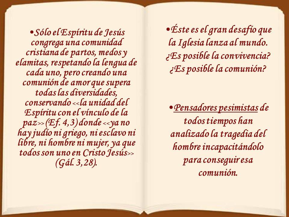 Partos, medos y elamitas Capítulo 1 No son las lenguas, ni las razas, ni las culturas las que nos dividen, sino la falta de amor. Dondequiera que desc