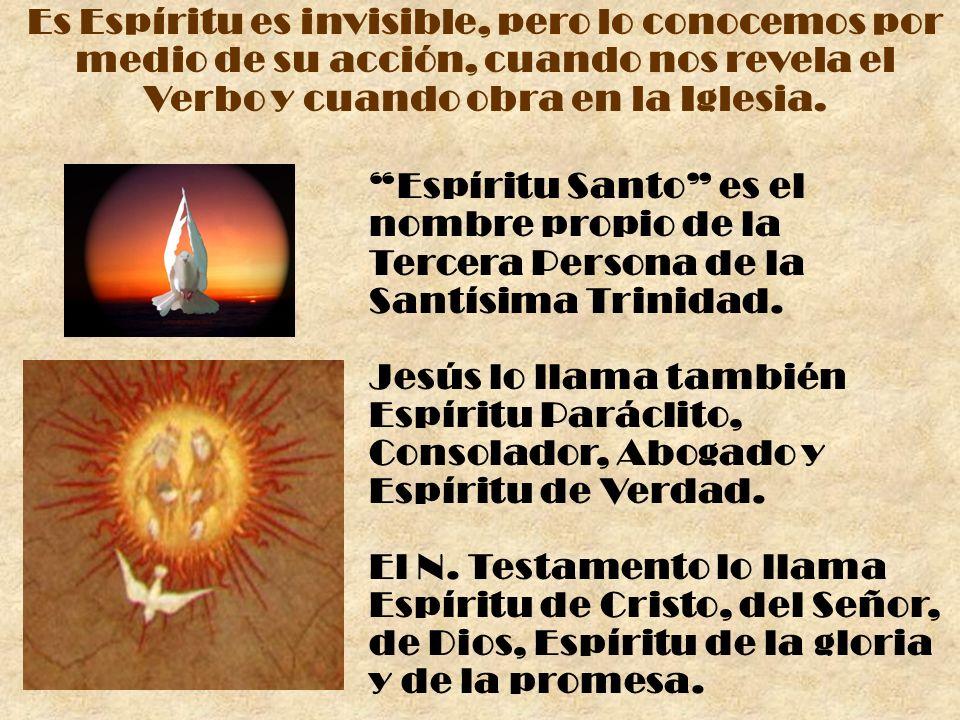 Espíritu Santo es el nombre propio de la Tercera Persona de la Santísima Trinidad. Jesús lo llama también Espíritu Paráclito, Consolador, Abogado y Es