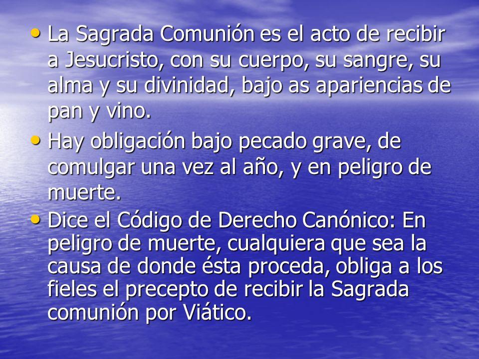 La Sagrada Comunión es el acto de recibir a Jesucristo, con su cuerpo, su sangre, su alma y su divinidad, bajo as apariencias de pan y vino. La Sagrad