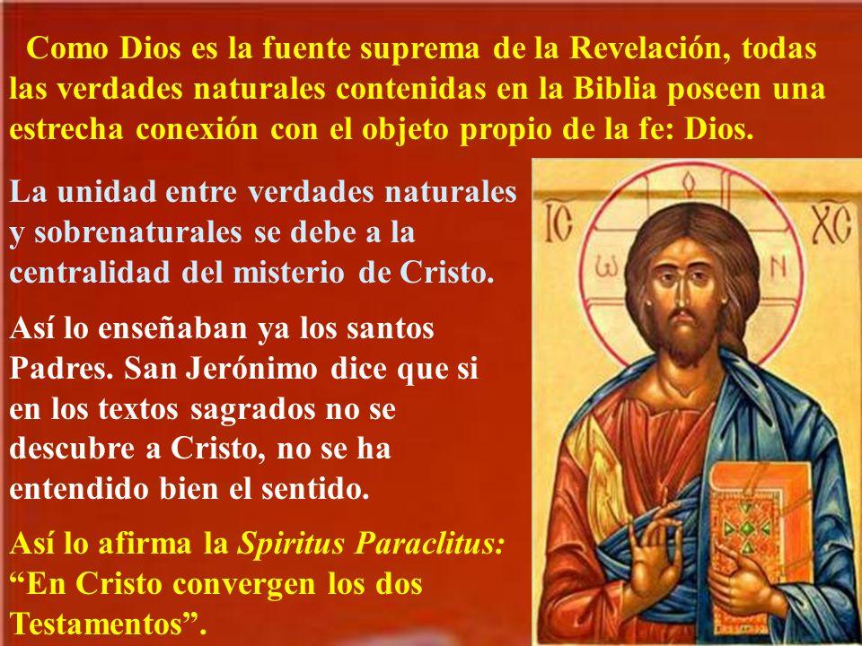 Como Dios es la fuente suprema de la Revelación, todas las verdades naturales contenidas en la Biblia poseen una estrecha conexión con el objeto propi
