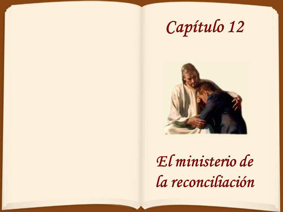 Capítulo 12 El ministerio de la reconciliación