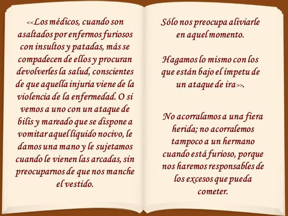 Ya lo había dicho san Pablo: << El amor es comprensivo; disculpa sin límites, cree sin límites, espera sin límites >> (1 Cor 13,7). Aquí es donde se n