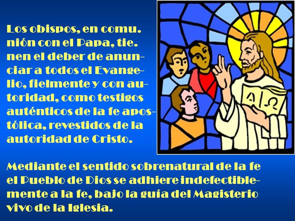 La infalibilidad del Magis- terio se ejerce cuando el Romano Pontífice, en vir- tud de su autoridad de Supremo Pastor de la Igle- sia.