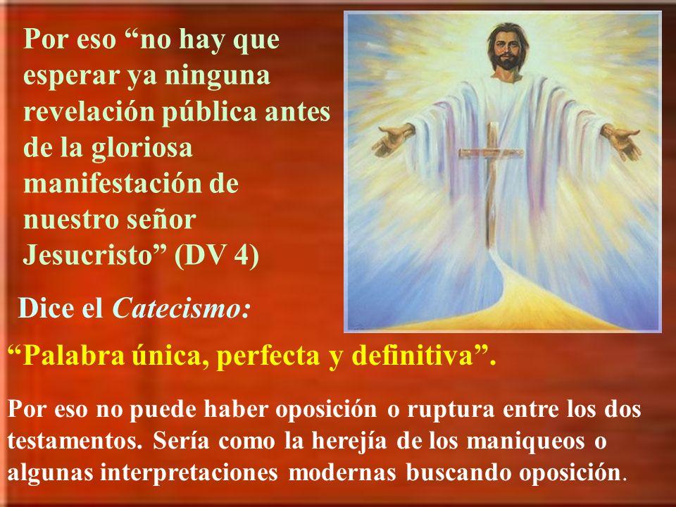Por eso no hay que esperar ya ninguna revelación pública antes de la gloriosa manifestación de nuestro señor Jesucristo (DV 4) Dice el Catecismo: Pala