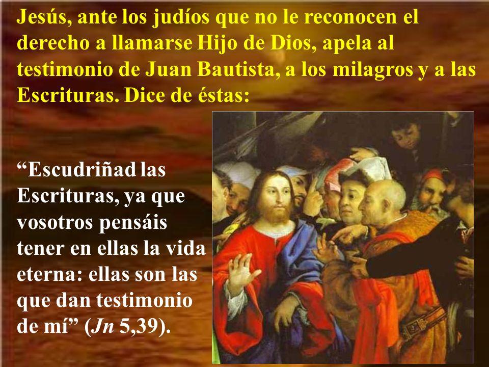 Jesús, ante los judíos que no le reconocen el derecho a llamarse Hijo de Dios, apela al testimonio de Juan Bautista, a los milagros y a las Escrituras
