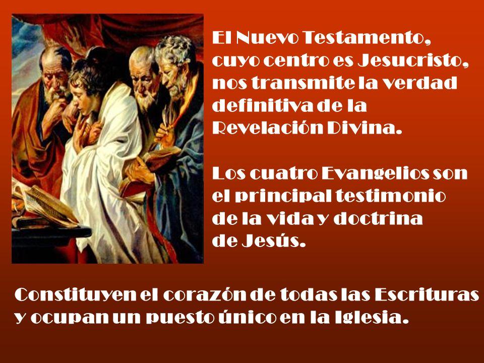 El Nuevo Testamento, cuyo centro es Jesucristo, nos transmite la verdad definitiva de la Revelación Divina. Los cuatro Evangelios son el principal tes